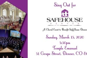 Sing out for Safehouse event information Sunday March 15, 2020 at Temple Emanuel, 5:30pm